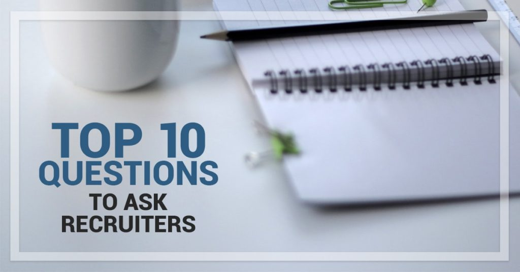 Top 10 questions to ask travel staffing recruiters