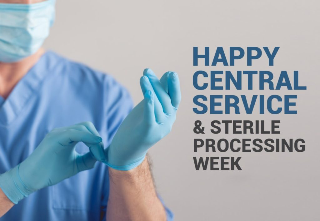 Happy Central Service and Sterile Processing Week!
