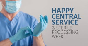 Happy Central Service & Sterile Processing Week!
