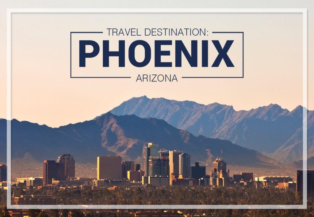 Travel Destination Phoenix AZ