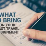 What to bring on your first travel assignment