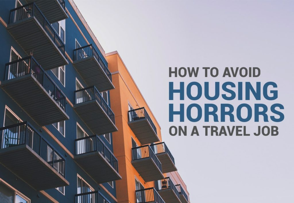 How to avoid housing horrors on a travel job
