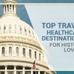 Top Travel Healthcare Destinations for History Lovers