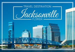 Travel Destination Jacksonville, FL