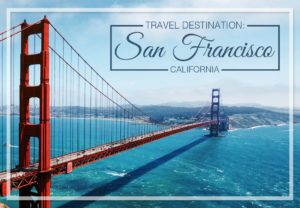 Travel Destination San Francisco CA