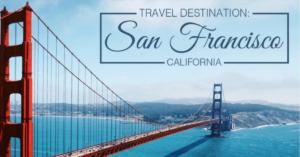 Travel Destination San Francisco CA