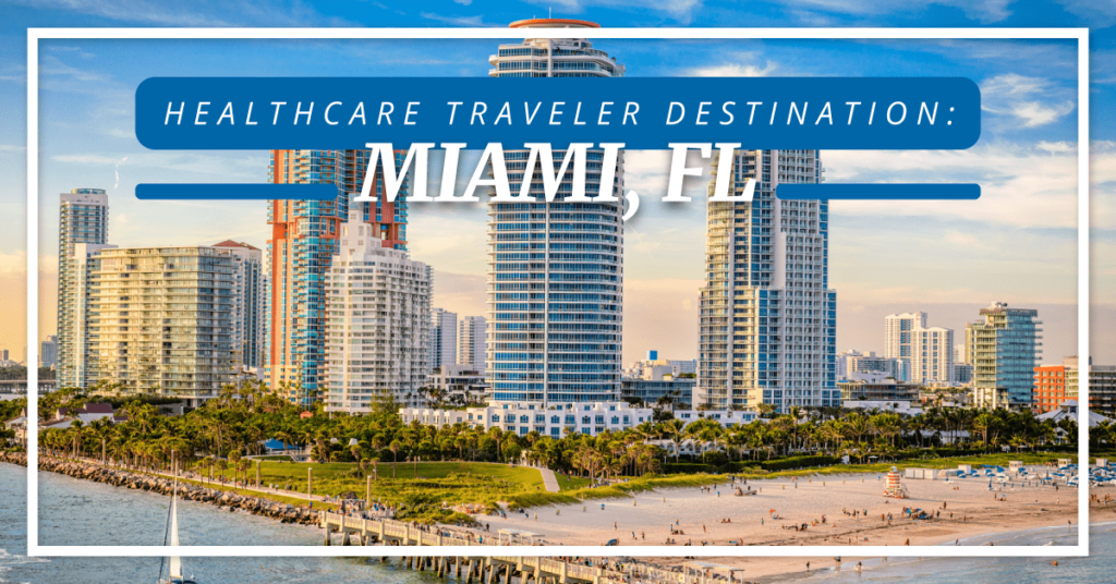 Healthcare Traveler Destination: Miami FL