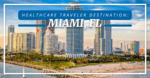 Healthcare Traveler Destination: Miami FL