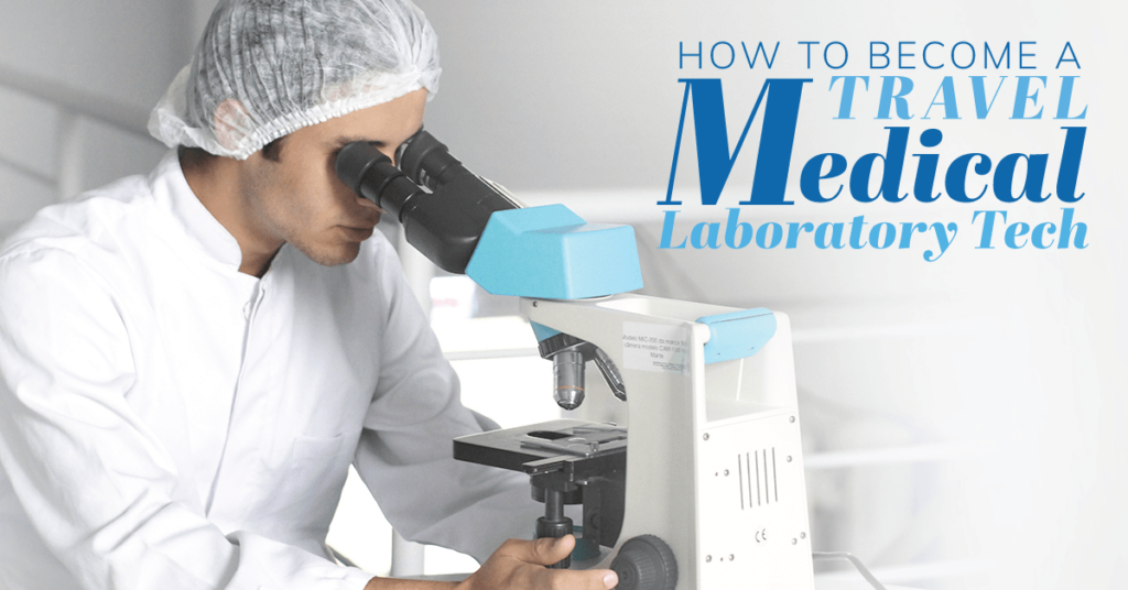 How to Become A Travel Medical lab Tech